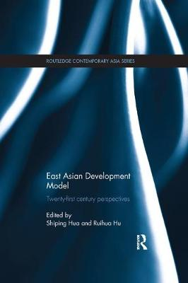 East Asian Development Model: Twenty-first century perspectives - Routledge Contemporary Asia Series (Paperback)