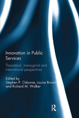 Innovation in Public Services: Theoretical, managerial, and international perspectives (Paperback)