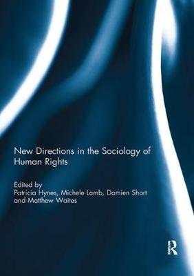 New Directions in the Sociology of Human Rights (Paperback)