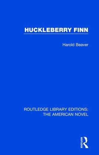Huckleberry Finn - Routledge Library Editions: The American Novel 1 (Hardback)
