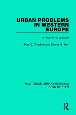 Urban Problems in Western Europe: An Economic Analysis - Routledge Library Editions: Urban Studies (Hardback)