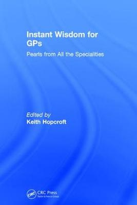 Instant Wisdom for GPs: Pearls from All the Specialities (Hardback)
