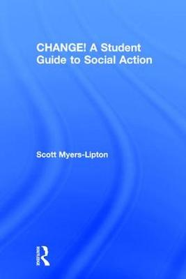 CHANGE! A Student Guide to Social Action (Hardback)