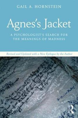 Agnes's Jacket: A Psychologist's Search for the Meanings of Madness.Revised and Updated with a New Epilogue by the Author (Paperback)