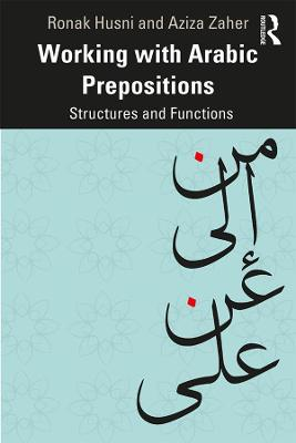 Working with Arabic Prepositions: Structures and Functions (Paperback)