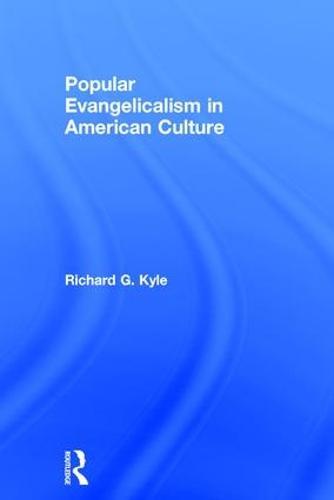 Popular Evangelicalism in American Culture (Hardback)