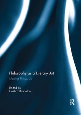 Philosophy as a Literary Art: Making Things Up (Paperback)