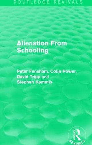 Alienation From Schooling (1986) - Routledge Revivals (Hardback)