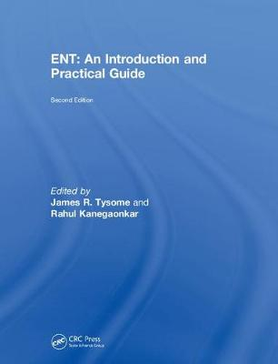 ENT: An Introduction and Practical Guide (Hardback)