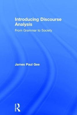 Introducing Discourse Analysis: From Grammar to Society (Hardback)