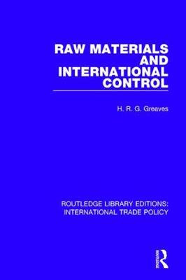 Raw Materials and International Control - Routledge Library Editions: International Trade Policy 22 (Hardback)