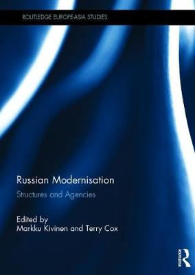 Russian Modernisation: Structures and Agencies - Routledge Europe-Asia Studies (Hardback)