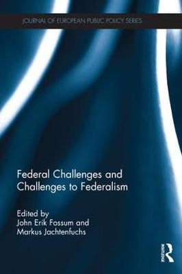 Federal Challenges and Challenges to Federalism - Journal of European Public Policy Special Issues as Books (Hardback)
