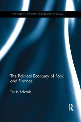 The Political Economy of Food and Finance - Routledge Frontiers of Political Economy (Paperback)