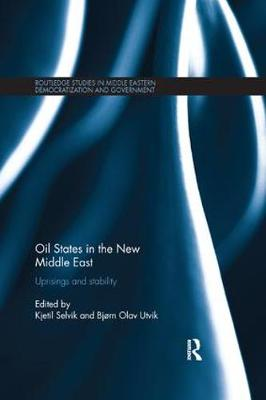 Oil States in the New Middle East: Uprisings and stability - Routledge Studies in Middle Eastern Democratization and Government (Paperback)