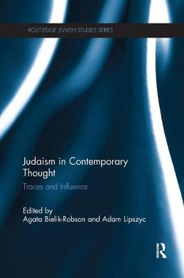 Judaism in Contemporary Thought: Traces and Influence - Routledge Jewish Studies Series (Paperback)