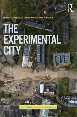 The Experimental City - Routledge Research in Sustainable Urbanism (Paperback)