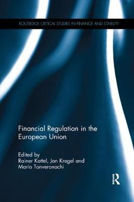 Financial Regulation in the European Union - Routledge Critical Studies in Finance and Stability (Paperback)