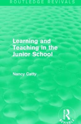 Learning and Teaching in the Junior School (1941) - Routledge Revivals (Hardback)