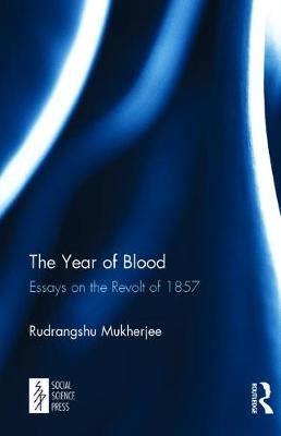 The Year of Blood: Essays on the Revolt of 1857 (Hardback)