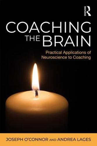 Coaching the Brain: Practical Applications of Neuroscience to Coaching (Paperback)