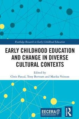 Early Childhood Education and Change in Diverse Cultural Contexts - Routledge Research in Early Childhood Education (Hardback)