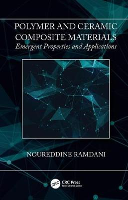 Polymer and Ceramic Composite Materials: Emergent Properties and Applications (Hardback)