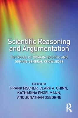 Cover Scientific Reasoning and Argumentation: The Roles of Domain-Specific and Domain-General Knowledge