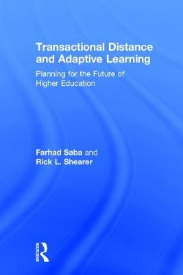 Transactional Distance and Adaptive Learning: Planning for the Future of Higher Education (Hardback)
