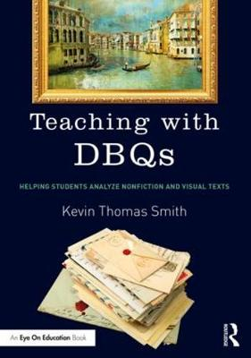 Teaching with DBQs: Helping Students Analyze Nonfiction and Visual Texts (Paperback)