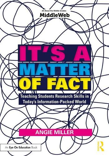 It's a Matter of Fact: Teaching Students Research Skills in Today's Information-Packed World (Paperback)