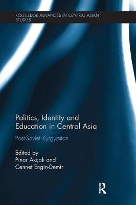 Politics, Identity and Education in Central Asia: Post-Soviet Kyrgyzstan (Paperback)