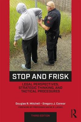Stop and Frisk: Legal Perspectives, Strategic Thinking, and Tactical Procedures (Paperback)