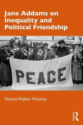 Jane Addams on Inequality and Political Friendship (Paperback)