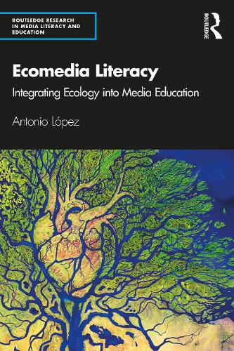 Ecomedia Literacy Field Guide: Educating for Sustainable Media Ecosystems (Paperback)