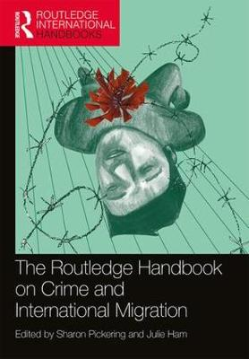 The Routledge Handbook on Crime and International Migration - Routledge International Handbooks (Paperback)