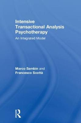 Intensive Transactional Analysis Psychotherapy: An Integrated Model (Hardback)