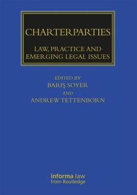 Charterparties: Law, Practice and Emerging Legal Issues - Maritime and Transport Law Library (Hardback)