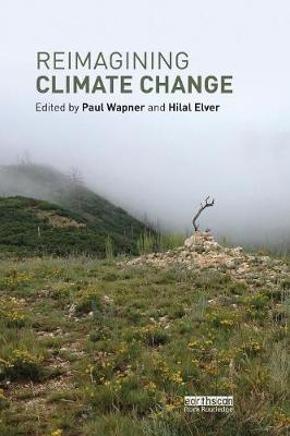 Reimagining Climate Change - Routledge Advances in Climate Change Research (Paperback)