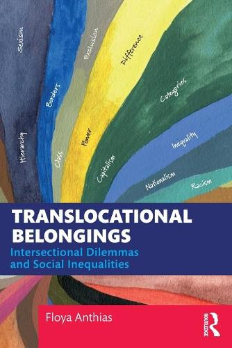 Translocational Belonging: Identities, Inequalities, Intersectionalities - Routledge Research in Race and Ethnicity (Paperback)