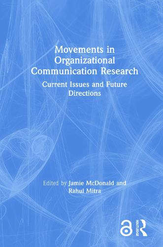 Movements in Organizational Communication Research: Current Issues and Future Directions (Hardback)