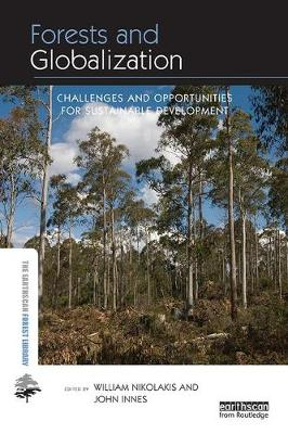 Forests and Globalization: Challenges and Opportunities for Sustainable Development - Earthscan Forest Library (Paperback)