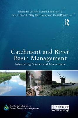 Catchment and River Basin Management: Integrating Science and Governance - Earthscan Studies in Water Resource Management (Paperback)