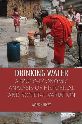 Drinking Water: A Socio-economic Analysis of Historical and Societal Variation (Paperback)