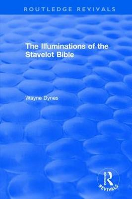 : The Illuminations of the Stavelot Bible (1978) - Routledge Revivals (Hardback)