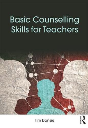 Basic Counselling Skills for Teachers (Paperback)
