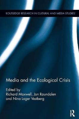 Media and the Ecological Crisis - Routledge Research in Cultural and Media Studies (Paperback)