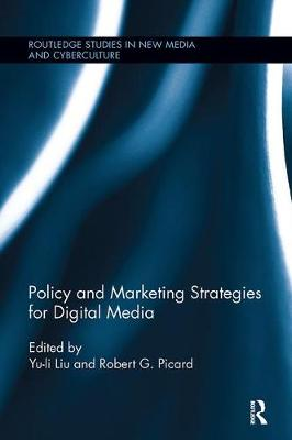 Policy and Marketing Strategies for Digital Media - Routledge Studies in New Media and Cyberculture (Paperback)