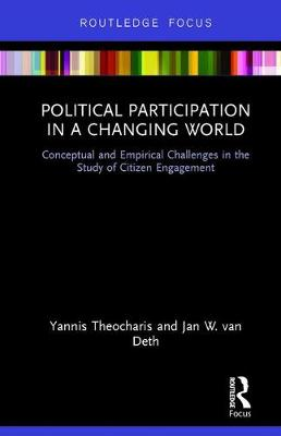 Political Participation in a Changing World: Conceptual and Empirical Challenges in the Study of Citizen Engagement (Hardback)