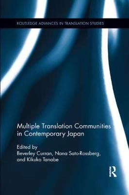 Multiple Translation Communities in Contemporary Japan - Routledge Advances in Translation and Interpreting Studies (Paperback)